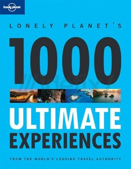 1000 Ultimate Experiences (Lonely Planet General Reference)