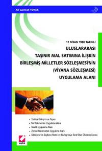 11 Nisan 1980 Tarihli Uluslararası Taşınır Mal Satımına İlişkin Birleşmiş Milletler Sözleşmesinin (Viyana Sözleşmesi) Uygulama Alanı