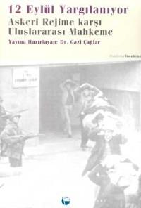 12 Eylül Yargılanıyor Askeri Rejime Karşı