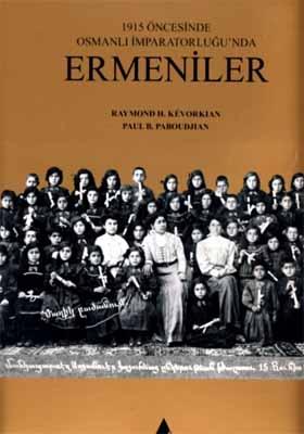 1915 ÖNCESİNDE OSMANLI İMPARATORLUĞU'NDA ERMENİLER