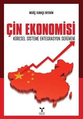 Çin Ekonomisi-Küresel Sisteme Entegrasyon Serüveni