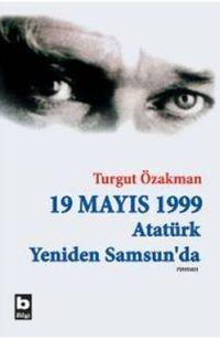 19 Mayıs 1999 Atatürk Yeniden Samsun`da