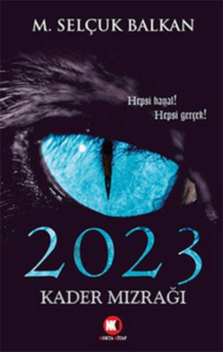 2023 Kader MızrağıHepsi Hayal! Hepsi Gerçek!