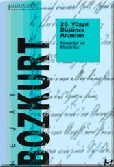 20. Yüzyıl Düşünce Akımları, Yorumlar ve Eleştiriler