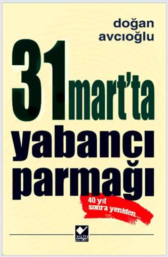 31 Mart'ta Yabancı Parmağı