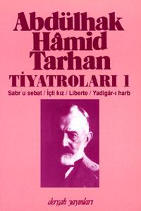 Abdülhak Hamid Tarhan Tiyatroları 1 (Sabr u Sebat