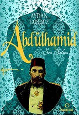 Abdülhamid Son Sultan