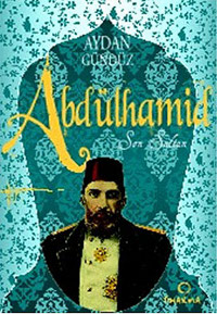 Abdülhamid: Son Sultan