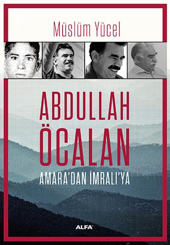 Abdullah Öcalan  Amara'dan İmralı'ya