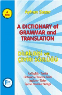 A Dictionary Of Grammar And Translation: Dilbilgisi ve Çeviri Sözlüğü 4.Baskı