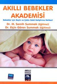 Akıllı Bebekler Akademisi: Bebekler İçin Beyin ve Çoklu Zeka Geliştirme Rehberi CD`li