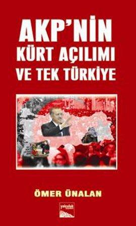 AKP'nin Kürt Açılımı ve Tek Türkiye