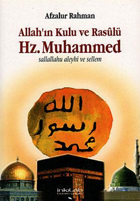 Allahın Kulu ve Rasulü Hz. Muhammed Sallallahu Aleyhi ve Sellem