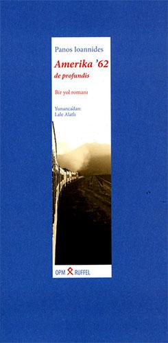 Amerika'62 - De ProfundisBir yol romanı