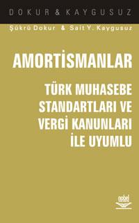 Amortismanlar -Türk Muhasebe Standartlari ve Vergi Kanunlari Ile Uyumlu-