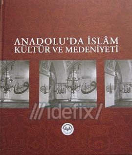 Anadolu'da İslam Kültür ve Medeniyeti