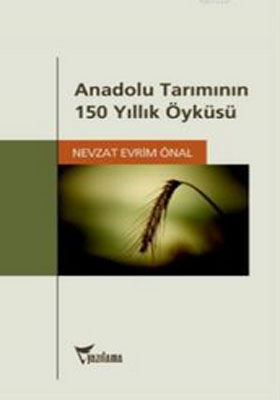 ANADOLU TARIMININ 150 YILLIK ÖYKÜSÜ