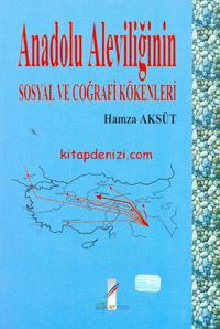 Anadolu Aleviliğinin Sosyal ve Coğrafi Kökenleri