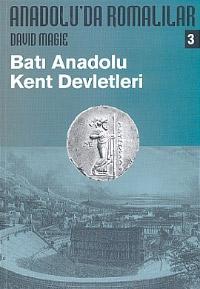 Anadolu`da Romalılar 3: Batı Anadolu Kent Devletleri
