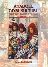 Anadolu Giysi Kültürü: Anatolian Garment Culture