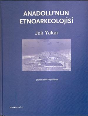 Anadolu`nun Etnoarkeolojisi