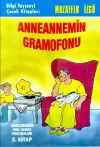 Anneannemin Gramofonu: Anneannemin Akıl Almaz Maceraları