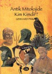 Antik Mitolojide Kim Kimdir?