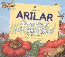 Arılar Olmasaydı Ne Olurdu?
