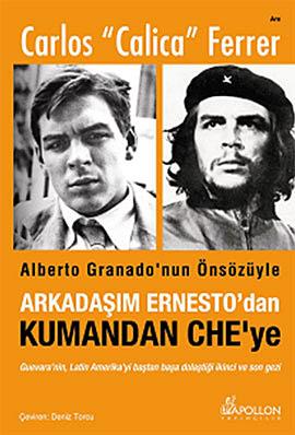 Arkadaşım Ernesto'dan Kumandan Che'ye