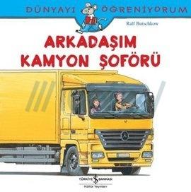 Arkadaşım Kamyon Şoförü