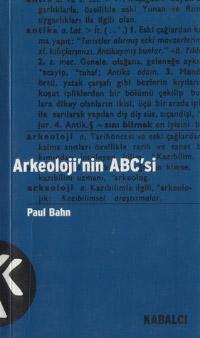 Arkeoloji`nin ABC`si