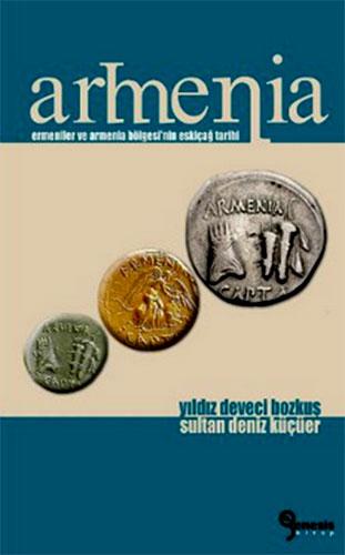 ArmeniaErmeniler ve Armenia Bölgesi'nin Eskiçağ Tarihi