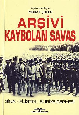 Arşivi Kaybolan Savaş