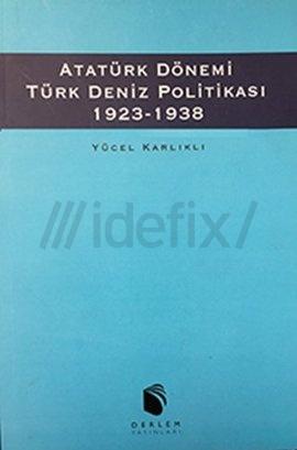 Atatürk Dönemi Türk Deniz Politikası