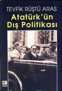 Atatürk`ün Dış Politikası