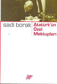 Atatürk`ün Özel Mektupları