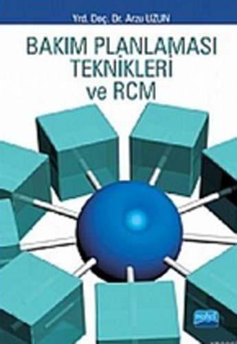 Bakım Planlaması Teknikleri Ve Rcm