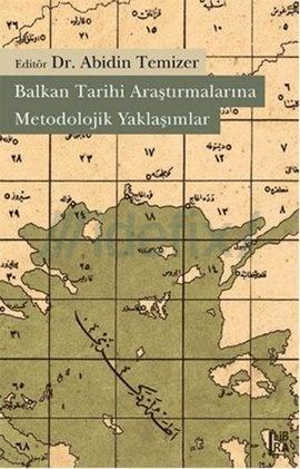 Balkan Tarihi Araştırmalarına Metodolojik Yaklaşımlar