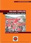 Balkan Türkleri ve Balkanlar`da Türk Varlığı