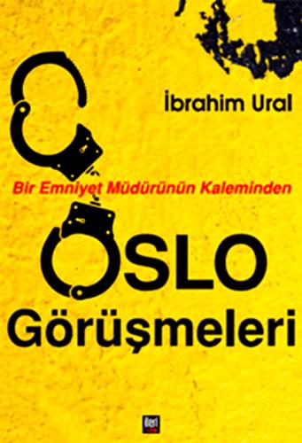 Bir Emniyet Müdürünün Kaleminden Oslo Görüşmeleri