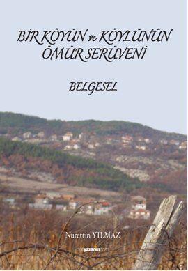 Bir Köyün ve Köylünün Ömür Serüveni