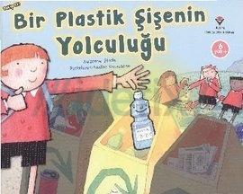 Bir Plastik Şişenin Yolculuğu