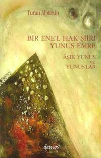 Bir Ene`l Hak Şiiri Yunus Emre