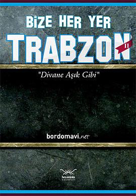 Bize Her Yer Trabzon 2