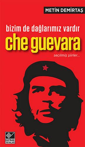Bizim De Dağlarımız VardırChe Guevara (Seçilmiş Şiirler)