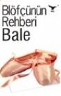 Blöfçünün Rehberi Bale