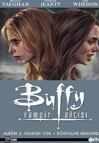 Buffy Vampir Avcısı: Albüm 2 Gelecek Yok