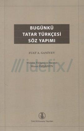 Bugünkü Tatar Türkçesi Söz Yapımı