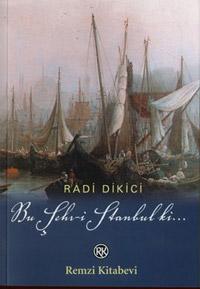 Bu Şehr-i İstanbul ki Osmanlının İstanbul Macerası