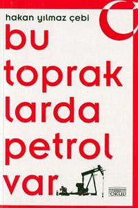 Bu Topraklarda Petrol Var